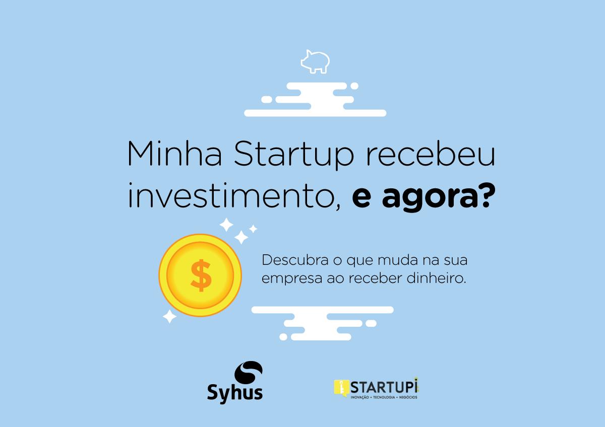 Minha Startup recebeu investimento, e agora?